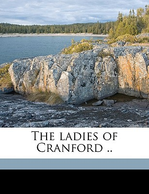 The Ladies of Cranford .. book written by Horne, Mary Barnard
