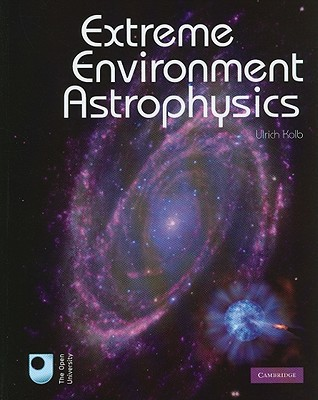 Extreme Environment Astrophysics written by Kolb, Ulrich