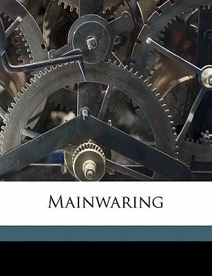 Mainwaring book written by Hewlett, Maurice Henry