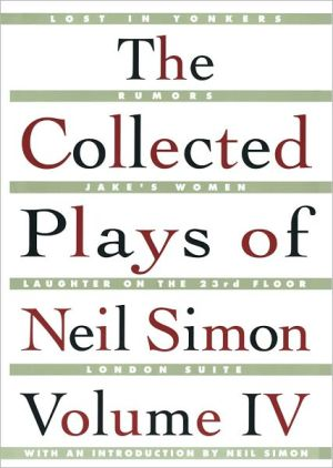 The Collected Plays of Neil Simon, Volume 4 book written by Neil Simon