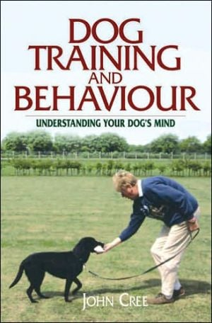Dog Training and Behaviour written by John Cree