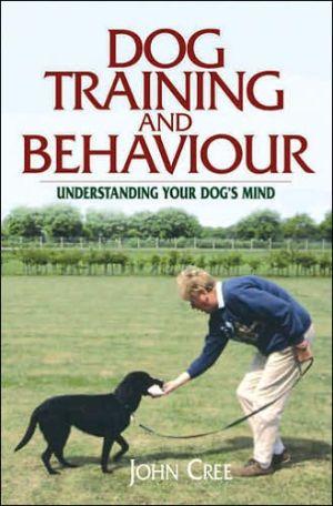 Dog Training and Behaviour book written by John Cree