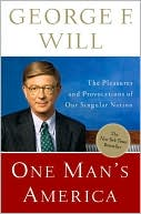 One Man's America: The Pleasures and Provocations of Our Singular Nation book written by George Will