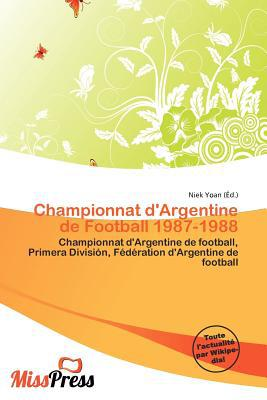 Championnat D'Argentine de Football 1987-1988 written by Niek Yoan