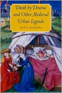 Death by Drama and Other Medieval Urban Legends book written by University of Chicago Press