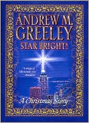 Star Bright!: A Christmas Story book written by Andrew M. Greeley