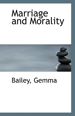 Marriage and Morality written by Gemma, Bailey