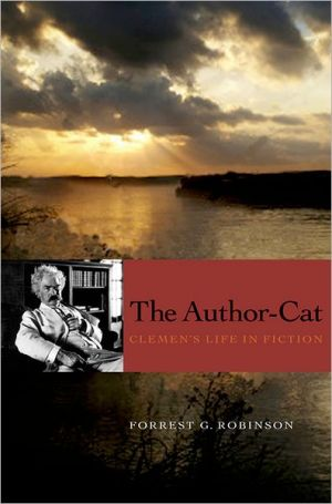 The Author-Cat: Clemens's Life in Fiction book written by Forrest Robinson