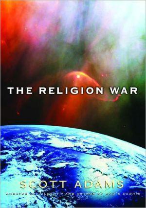 The Religion War book written by Scott Adams