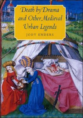 Death by Drama and Other Medieval Urban Legends book written by Jody Enders