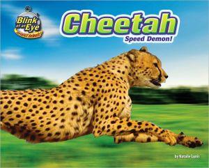 Cheetah: Speed Demon! book written by Natalie Lunis