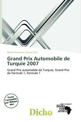 Grand Prix Automobile de Turquie 2007 written by Delmar Thomas C. Stawart