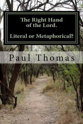 The Right Hand of the Lord. written by MR Paul Thomas