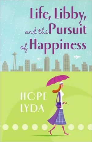 Life, Libby, And The Pursuit Of Happiness book written by Hope Lyda
