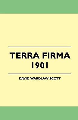 Terra Firma 1901 book written by Scott, David Wardlaw