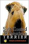 Soft Coated Wheaten Terrier book written by Marjorie Shoemaker