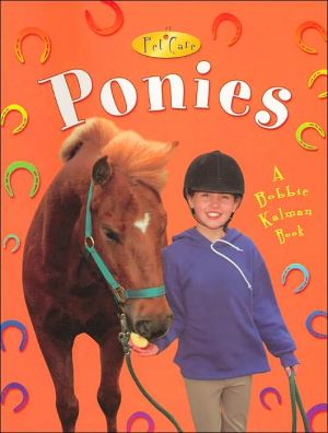 Ponies ( Pet Care Series) book written by Bobbie Kalman