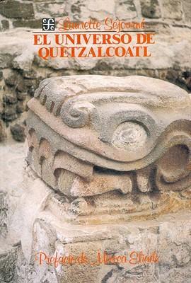 El universo de Quetzalcoatl/  The Universe of Quetzalcoalt book written by Laurette S�journ�