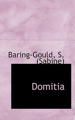 Domitia written by (Sabine), Baring-Gould S.