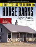 Complete Plans for Building Horse Barns Big and Small book written by Nancy W. Ambrosiano