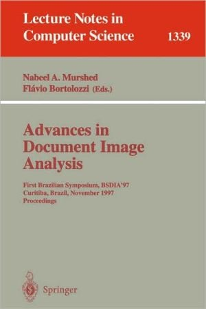 Advances in Document Image Analysis book written by Nabeel A. Murshed