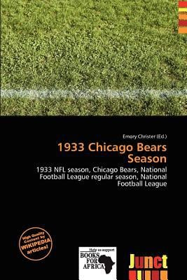 1933 Chicago Bears Season written by Emory Christer