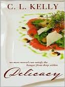 Delicacy book written by C. L. Kelly