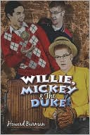 Willie, Mickey & the Duke book written by Howard Burman
