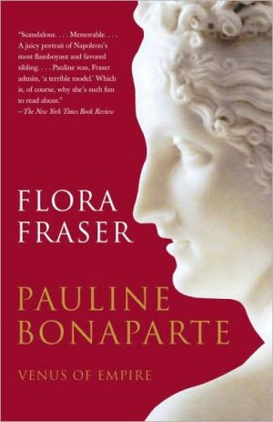 Pauline Bonaparte: Venus of Empire book written by Flora Fraser