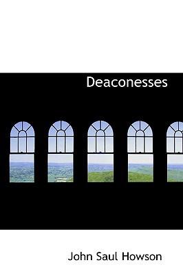 Deaconesses book written by Howson, John Saul