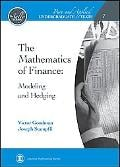 Mathematics of Finance: Modeling and Hedging written by Victor Goodman