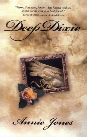 Deep Dixie book written by Annie Jones