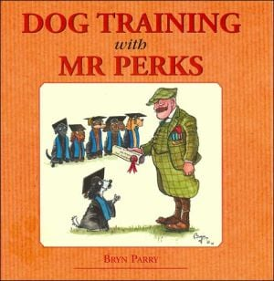Dog Training with Mr. Perks book written by Bryn Parry