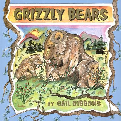 Grizzly Bears book written by Gail Gibbons