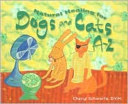 Natural Healing for Dogs and Cats A-Z book written by Cheryl Schwartz