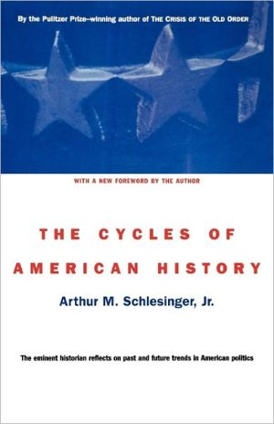 The Cycles of American History book written by Arthur M. Schlesinger Jr.
