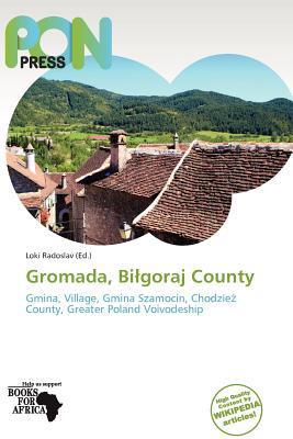Gromada, Bi Goraj County written by Loki Radoslav