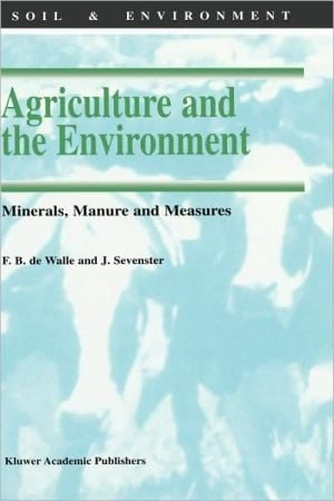 Agriculture And The Environment, Vol. 7 written by F.B. De Walle