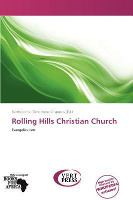 Rolling Hills Christian Church written by Bartholomei Timotheos Crispinus
