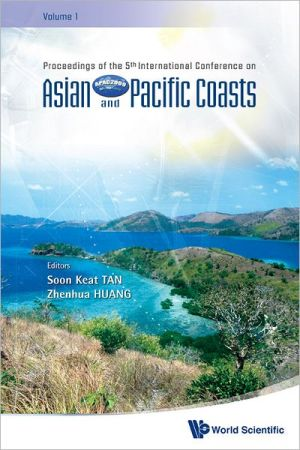 Asian and Pacific Coasts 2009: In 4 Volumes, with CD-ROM, Proceedings of the 5th International Conference on Apac 2009 book written by Tan Soon Keat