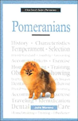 A New Owner's Guide to Pomeranians book written by Julie Moreno