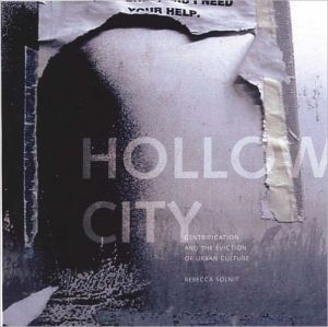 Hollow City: Gentrification and the Eviction of Urban Culture book written by Rebecca Solnit