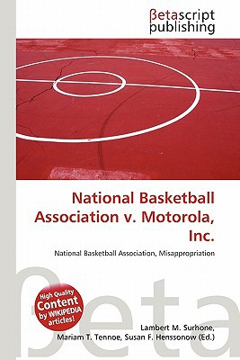 National Basketball Association V. Motorola, Inc. written by Lambert M. Surhone