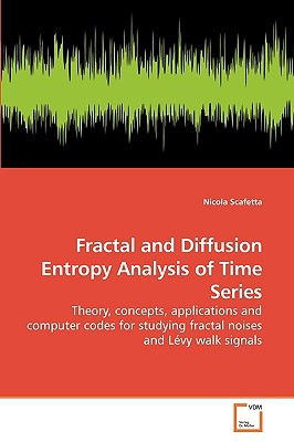 Fractal and Diffusion Entropy Analysis of Time Series written by Nicola Scafetta