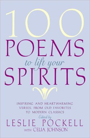 100 Poems to Lift Your Spirits book written by Leslie Pockell