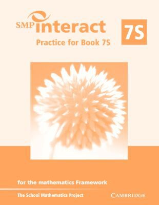 Smp Interact Practice For Book 7s For The Mathematics Framework written by School Mathematics Project