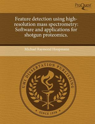 Feature Detection Using High-Resolution Mass Spectrometry written by Michael Raymond Hoopmann