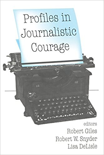 Profiles in journalistic courage book written by Robert Giles