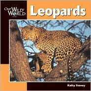 Leopards (Our Wild World Series) book written by Kathy Feeney