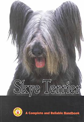 SKYE Terrier: A Complete and Reliable Handbook written by Judith A. Tabler
